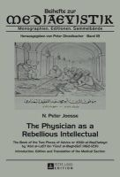 Joosse, N. Peter - The Physician as a Rebellious Intellectual: The Book of the Two Pieces of Advice or Kitab al-Nasihatayn by <SUP>c</SUP>Abd al-Latif ibn Yusuf ... Medical Section (Beihefte zur Medi - 9783631642856 - V9783631642856