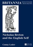 Loder, Conny - Nicholas Breton and the English Self (Britannia) - 9783631645031 - V9783631645031
