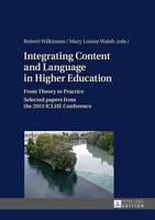 - Integrating Content and Language in Higher Education: From Theory to Practice. Selected papers from the 2013 ICLHE Conference - 9783631657263 - V9783631657263