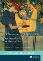 Floros, Constantin - Music as Message: An Introduction to Musical Semantics - 9783631660331 - V9783631660331
