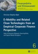 Babl, Christian Stephan - E-Mobility and Related Clean Technologies from an Empirical Corporate Finance Perspective: State of Economic Research, Sourcing Risks, and Capital Market Perception (Finanzm?rkte u - 9783631661390 - V9783631661390