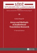 Bogucki, Lukasz - Areas and Methods of Audiovisual Translation Research (Lodz Studies in Language) - 9783631661970 - V9783631661970