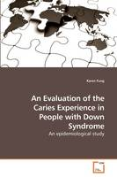Fung, Karen - An Evaluation of the Caries Experience in People with Down Syndrome - 9783639196139 - V9783639196139