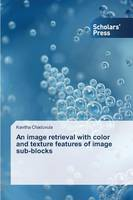 Chaduvula, Kavitha - An image retrieval with color and texture features of image sub-blocks - 9783639713244 - V9783639713244