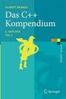 Brands, Gilbert - Das C++ Kompendium: STL, Objektfabriken, Exceptions (eXamen.press) (German Edition) - 9783642047862 - V9783642047862
