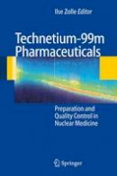 Various, . - Technetium-99m Pharmaceuticals: Preparation and Quality Control in Nuclear Medicine - 9783642070501 - V9783642070501