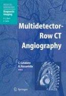 - Multidetector-Row CT Angiography - 9783642072765 - V9783642072765