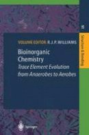 Williams, R.J.P. - Bioinorganic Chemistry: Trace Element Evolution From Anaerobes To Aerobes (Structure and Bonding) - 9783642083402 - V9783642083402
