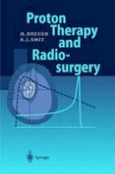 Breuer, Hans, Smit, Berend J. - Proton Therapy and Radiosurgery - 9783642083792 - V9783642083792
