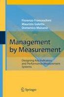 Franceschini, Fiorenzo; Galetto, Maurizio; Maisano, Domenico - Management by Measurement - 9783642092275 - V9783642092275