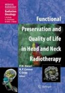 . Ed(s): Harari, Paul M.; Connor, Nadine P.; Grau, C. - Functional Preservation and Quality of Life in Head and Neck Radiotherapy - 9783642092282 - V9783642092282
