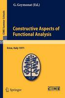 - Constructive Aspects of Functional Analysis: Lectures given at a Summer School of the Centro Internazionale Matematico Estivo (C.I.M.E.) held in Erice ... 27-July 7, 1971 (C.I.M.E. - 9783642109829 - V9783642109829