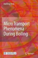 Peng, Xiaofeng - Micro Transport Phenomena During Boiling - 9783642134531 - V9783642134531