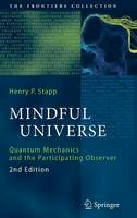 Stapp, Henry P. - Mindful Universe: Quantum Mechanics and the Participating Observer (The Frontiers Collection) - 9783642180750 - V9783642180750