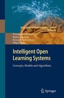 Różewski, Przemyslaw, Kusztina, Emma, Tadeusiewicz, Ryszard, Zaikin, Oleg - Intelligent Open Learning Systems: Concepts, Models and Algorithms (Intelligent Systems Reference Library) - 9783642226663 - V9783642226663