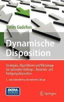 Gudehus, Timm - Dynamische Disposition: Strategien, Algorithmen und Werkzeuge zur optimalen Auftrags-, Bestands- und Fertigungsdisposition (German Edition) - 9783642229824 - V9783642229824