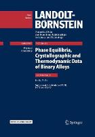 Predel, Felicitas - Phase Equilibria, Crystallographic and Thermodynamic Data of Binary Alloys: K-O ... Y-Zr (Landolt-Börnstein: Numerical Data and Functional Relationships in Science and Technology - - 9783642249761 - V9783642249761