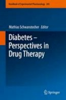 . Ed(s): Schwanstecher, Mathias - Diabetes - Perspectives in Drug Therapy - 9783642267420 - V9783642267420