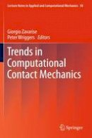 . Ed(s): Zavarise, Giorgio; Wriggers, Peter - Trends in Computational Contact Mechanics - 9783642268878 - V9783642268878