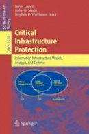 - Critical  Infrastructure Protection: Advances in Critical Infrastructure Protection: Information Infrastructure Models, Analysis, and Defense (Lecture Notes in Computer Science) - 9783642289194 - V9783642289194