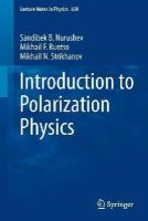 Nurushev, Sandibek; Runtso, Mikhail; Strikhanov, Mikhail Nikolaevich - Introduction to Polarization Physics - 9783642321627 - V9783642321627