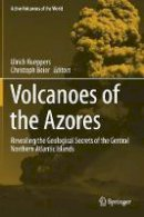 - Volcanoes of the Azores: Revealing the Geological Secrets of the Central Northern Atlantic Islands (Active Volcanoes of the World) - 9783642322259 - V9783642322259