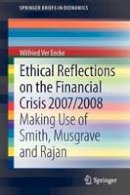 Ver Eecke, Wilfried - Ethical Reflections on the Financial Crisis 2007/2008: Making Use of Smith, Musgrave and Rajan (Springer Briefs in Economics) - 9783642350900 - V9783642350900