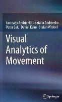 Andrienko, Gennady; Andrienko, Natalia; Bak, Peter; Keim, Daniel; Wrobel, Stefan - Visual Analytics of Movement - 9783642375828 - V9783642375828