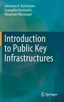 Buchmann, Johannes A., Karatsiolis, Evangelos, Wiesmaier, Alexander - Introduction to Public Key Infrastructures - 9783642406560 - V9783642406560