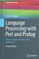 Nugues, Pierre M. - Language Processing with Perl and Prolog: Theories, Implementation, and Application (Cognitive Technologies) - 9783642414633 - V9783642414633