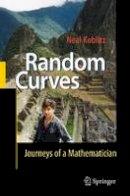 Koblitz, Neal - Random Curves - 9783642430152 - V9783642430152