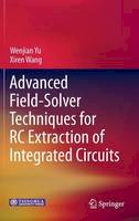 Yu, Wenjian, Wang, Xiren - Advanced Field-Solver Techniques for RC Extraction of Integrated Circuits - 9783642542978 - V9783642542978
