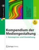 Bohringer, Joachim; Buhler, Peter; Schlaich, Patrick; Sinner, Dominik - Kompendium der Mediengestaltung - 9783642545801 - V9783642545801