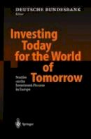 - Investing Today for the World of Tomorrow: Studies on the Investment Process in Europe - 9783642625237 - V9783642625237