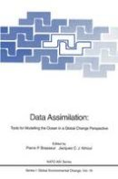 Brasseur, Pierre P. - Data Assimilation: Tools for Modelling the Ocean in a Global Change Perspective (Nato ASI Subseries I:) - 9783642789410 - V9783642789410