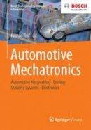 - Automotive Mechatronics: Automotive Networking, Driving Stability Systems, Electronics (Bosch Professional Automotive Information) - 9783658039745 - V9783658039745