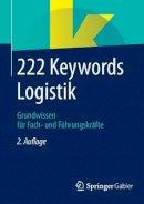 . Ed(s): Springer Fachmedien Wiesbaden - 222 Keywords Logistik - 9783658059545 - V9783658059545
