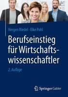 Riedel, Hergen, Pohl, Elke - Berufseinstieg für Wirtschaftswissenschaftler (German Edition) - 9783658082321 - V9783658082321