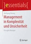 Vieweg, Wolfgang - Management in Komplexität und Unsicherheit: Für agile Manager (essentials) (German Edition) - 9783658082499 - V9783658082499