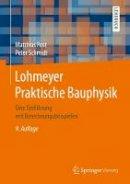 Post, Matthias; Schmidt, Peter - Lohmeyer Praktische Bauphysik - 9783658160715 - V9783658160715