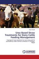 Paudel, Dhan - Urea Based Straw Treatments for Dairy Cattle Feeding Management: Concept of urea treatment on rice straw and its profitability under farmers condition in Chitwan, Nepal - 9783659170201 - V9783659170201