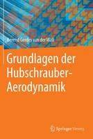 Wall, Berend Gerdes van der - Grundlagen der Hubschrauber-Aerodynamik - 9783662443996 - V9783662443996