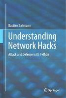 Ballmann, Bastian - Understanding Network Hacks: Attack and Defense with Python - 9783662444368 - V9783662444368