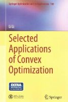 Li, Li - Selected Applications of Convex Optimization (Springer Optimization and Its Applications) - 9783662463550 - V9783662463550