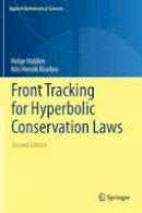 Holden, Helge; Risebro, Nils Henrik - Front Tracking for Hyperbolic Conservation Laws - 9783662475065 - V9783662475065