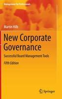Hilb, Martin - New Corporate Governance: Successful Board Management Tools (Management for Professionals) - 9783662490594 - V9783662490594