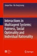 Hao, Jianye, Leung, Ho-fung - Interactions in Multiagent Systems: Fairness, Social Optimality and Individual Rationality - 9783662494684 - V9783662494684