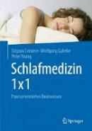 Cronlein, Tatjana; Galetke, Wolfgang; Young, Peter - Schlafmedizin 1x1 - 9783662497883 - V9783662497883