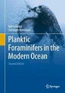 Schiebel, Ralf, Hemleben, Christoph - Planktic Foraminifers in the Modern Ocean - 9783662502952 - V9783662502952