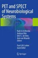 . Ed(s): Dierckx, Rudi A. J. O.; Otte, Andreas; De Vries, Erik F. J.; Van Waarde, Aren; Luiten, Paul G. M. - PET and SPECT of Neurobiological Systems - 9783662522219 - V9783662522219